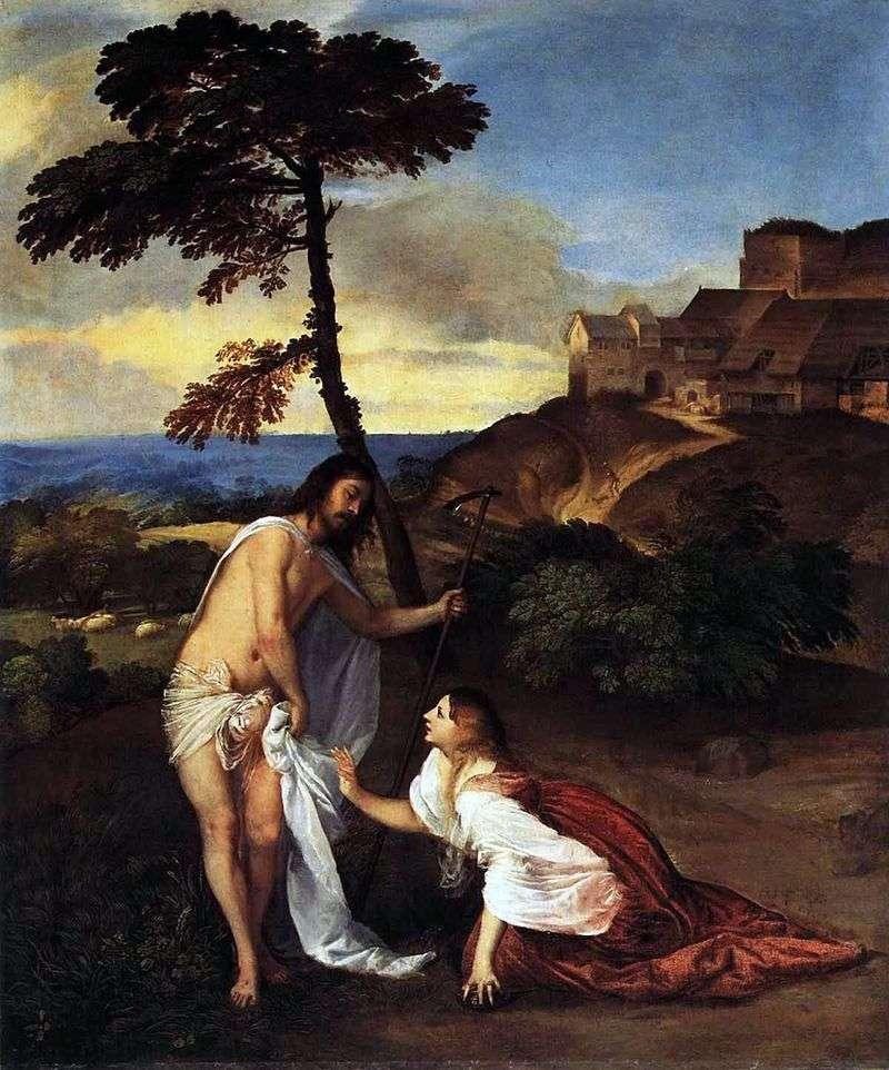 Явлення Христа Марії Магдалині (Не торкайся до мене)   Тіціан Вечелліо